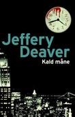 """""""Kald måne"""" av Jeffery Deaver"""