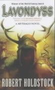 """Lavondyss journey to an unknown region"" av Robert Holdstock"