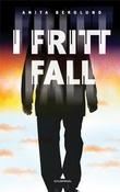 """""""I fritt fall - kriminalroman"""" av Anita Berglund"""