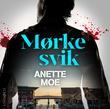 """""""Mørke svik"""" av Anette Moe"""