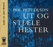 """""""Ut og stjæle hester"""" av Per Petterson"""