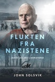 """""""Flukten fra nazistene - til Israel gjennom Norge og Sverige"""" av John Solsvik"""
