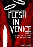 """Flesh in Venice - a play based on The merchant of Venice by William Shakespeare"" av Alton Saunders"