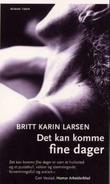 """""""Det kan komme fine dager - roman"""" av Britt Karin Larsen"""