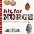 """""""Alt for Norge - kongehuset gjennom 100 år"""" av Jon Gunnar Arntzen"""