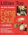 """""""Feng shui i praksis 168 veier til suksess"""" av Lillian Too"""
