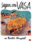"""""""Sagan om Vasa"""" av Bertil Almqvist"""