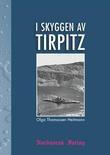 """I skyggen av Tirpitz - roman"" av Olga Thomassen Heitmann"