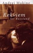 """""""Rekviem for Russland"""" av Andrej Makine"""