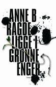 """""""Ligge i grønne enger"""" av Anne B. Ragde"""