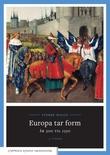 """""""Europa tar form - år 300 til 1350"""" av Sverre Bagge"""