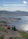 """""""Turbok for Bergenshalvøyen - bildebaserte beskrivelser av de fineste fotturene i Bergen og Os"""" av Magne Bergland"""