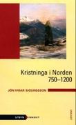 """""""Kristninga i Norden 750-1200"""" av Jón Vidar Sigurdsson"""