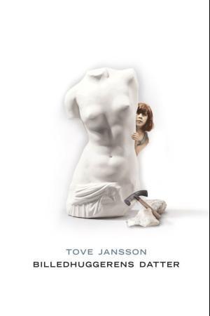"""""""Billedhuggerens datter"""" av Tove Jansson"""
