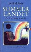"""""""Sommerlandet - en fortelling om håp"""" av Eyvind Skeie"""
