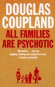"""All families are psychotic"" av Douglas Coupland"