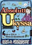 """""""Absolutt ukyssa - NB: Dette er IKKE en klissete kjærlighetshistorie!!!"""" av Nina E. Grøntvedt"""