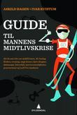 """""""Guide til mannens midtlivskrise"""" av Ivar Kvistum"""