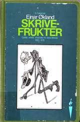 """""""Skrivefrukter - epistlar, artiklar, småstykke frå norsk litteratur 1963-1978"""" av Einar Økland"""