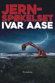 """""""Jernspøkelset - en jærkrim"""" av Ivar Aase"""