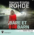 """""""Bare et barn"""" av Hanne Kristin Rohde"""
