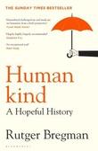 """Humankind - a hopeful history"" av Rutger Bregman"