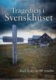 """""""Tragedien i Svenskhuset"""" av Kjell Kjær"""