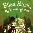 """""""Ellen, Humla og hemmeligheten"""" av Maria Frensborg"""