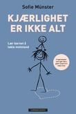 """""""Kjærlighet er ikke alt - lær barnet å takle motstand"""" av Sofie Münster"""