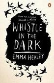 """""""Whistle in the dark"""" av Emma Healey"""