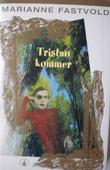 """""""Tristan kommer - roman"""" av Marianne Fastvold"""