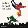 """""""Karlson på taket flyr igjen"""" av Astrid Lindgren"""