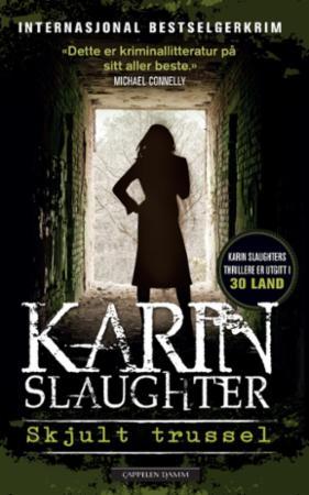 """""""Skjult trussel"""" av Karin Slaughter"""