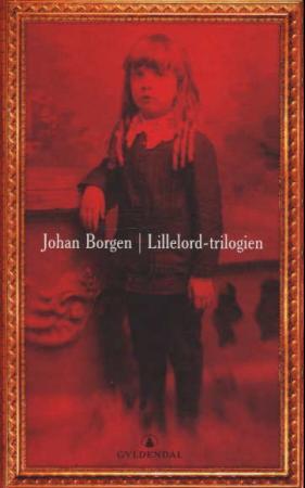 """""""Lillelord-trilogien - romaner"""" av Johan Borgen"""