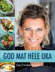 """""""God mat hele uka"""" av Lise Finckenhagen"""