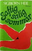 """""""Saftig salig sommar"""" av Sigbjørn Heie"""