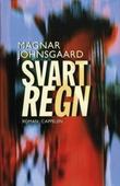 """""""Svart regn - roman"""" av Magnar Johnsgaard"""