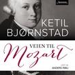 """""""Veien til Mozart"""" av Ketil Bjørnstad"""