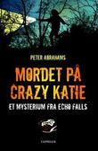 """""""Mordet på Crazy Katie - et mysterium fra Echo Falls"""" av Peter Abrahams"""