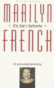 """En tid i helvete en personlig beretning"" av Marilyn French"
