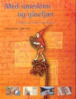 """""""Med saueskinn og gåsefjær historien om boken i middelalderen"""" av Katharina Smeyers"""