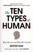 """""""The ten types of human who we are and who we can be"""" av Dexter Dias"""
