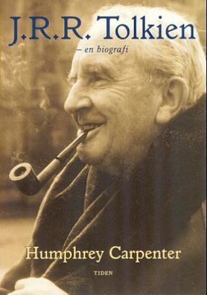 """""""J.R.R. Tolkien - en biografi"""" av Humphrey Carpenter"""