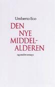 """""""Den nye middelalderen og andre essays"""" av Umberto Eco"""