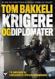 """""""Krigere og diplomater - på innsiden av Forsvarets spesialkommando"""" av Tom Bakkeli"""