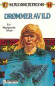 """""""Drømmer av ild"""" av Liv Margareth Alver"""