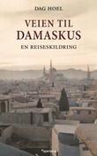 """""""Veien til Damaskus - en reiseskildring"""" av Dag Hoel"""