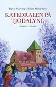 """""""Katedralen på Tjodalyng - drama fra 1100-tallet"""" av Ingvar Skarvang"""