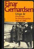 """""""Unge år - erindringer fra århundreskiftet fram til 1940"""" av Einar Gerhardsen"""