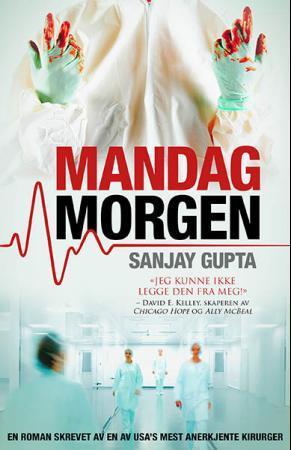 """""""Mandag morgen - en roman"""" av Sanjay Gupta"""